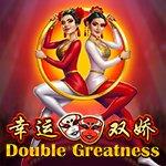 Double Greatness