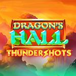 Dragon`s Hall Thundershots